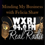 WXRJ Radio Minding My Business with Felicia Shaw media room image