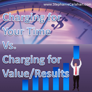 Charging for your time vs charging for results and package pricing