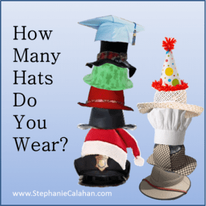 Your Roles in Life - How Many Hats do You Wear?