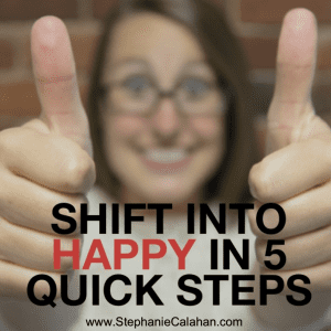 Shift into Happy in 5 Quick Steps