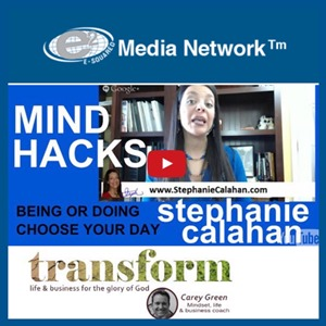 Transform: Being Over Doing & the Power of Deciding Your Day Ahead of Time with Stephanie Calahan