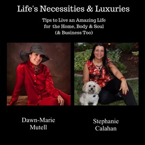 Life's Necessities & Luxuries: Dawn-Marie Mutell Interviews Stephanie LH Calahan