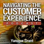 Navigating the Customer Experience Podcast Yanique Grant