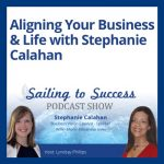 Sailing to Success Podcast - Aligning Your Business and Life - Lyndsay Phillips