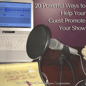 20 Powerful Ways to Help Your Guest Promote Your Show