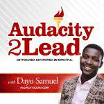 Audacity2lead podcast with host Dayo Samuel