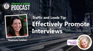 Traffic and Leads Podcast with One-Click Lindsey