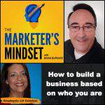 The Marketer's Mindset: How to Build a Business Based on Who You Are