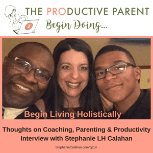 The Productive Parent - Begin Living Holistically